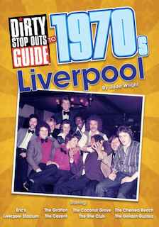 Dirty Stop Out's Guide to 1970s Liverpool