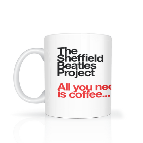 The Sheffield Beatles Project - All You Need is Coffee - on white background