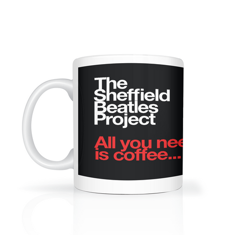 The Sheffield Beatles Project - All You Need Is Coffee - on black background