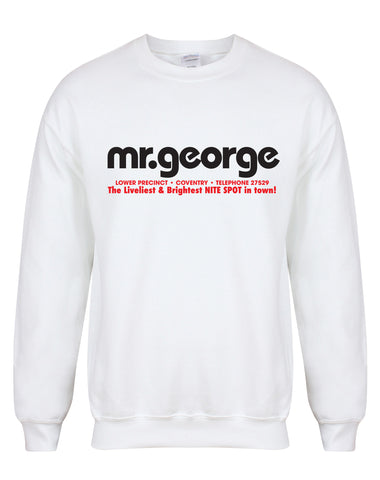 Mr George unisex sweatshirt - various colours