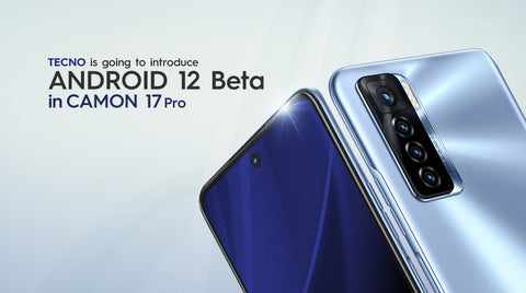 Android 12 in Tecno Camon 17 pro
