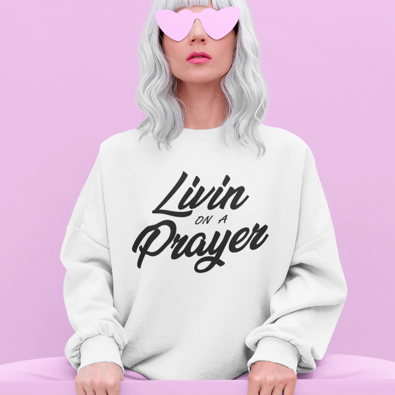 """Livin on a Prayer"" Unisex Sweatshirt"