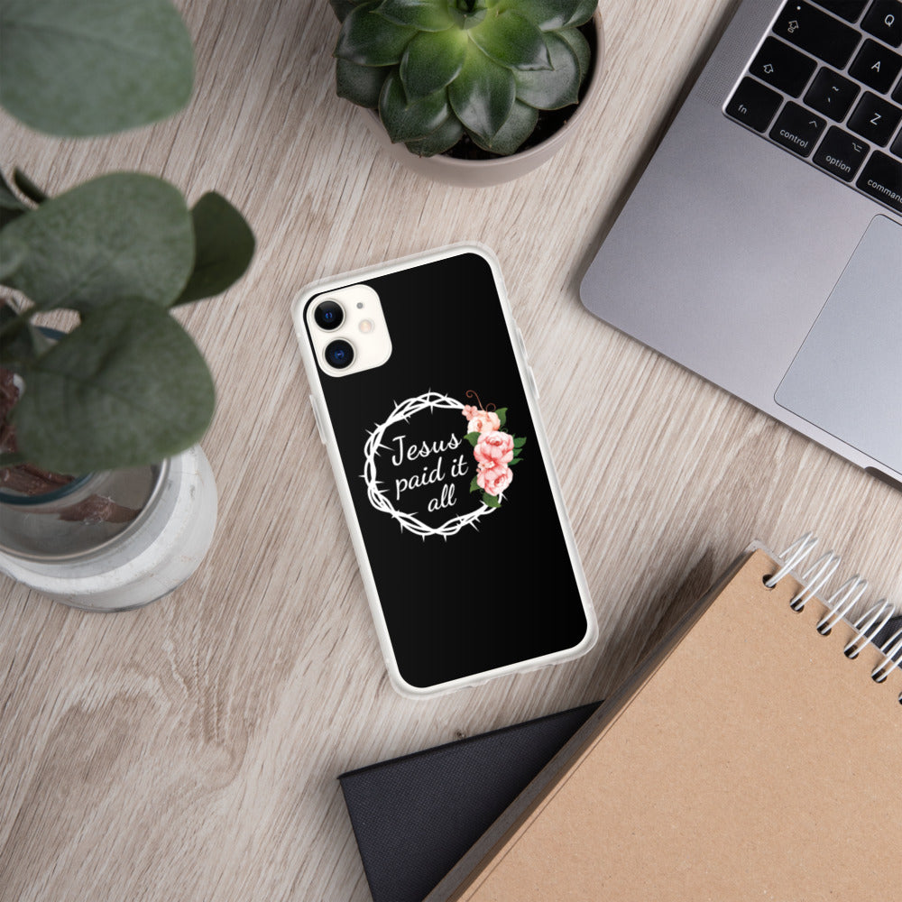 """Jesus Paid it All"" Phone Case"