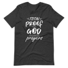 """Total Proof That God Answers Prayers"" Unisex Shirt"