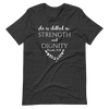 """She Is Clothed In Strength And Dignity"" Unisex Shirt"