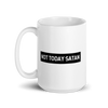 """Not Today Satan"" Mug"