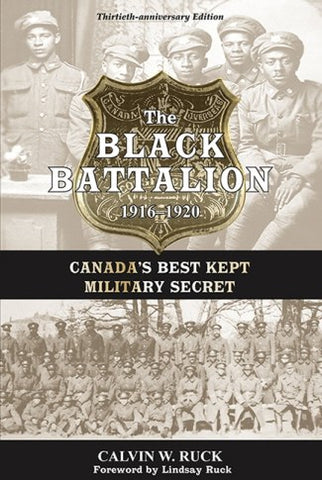 The Black Battalion 1916-1920 Canada's Best Kept Military Secret