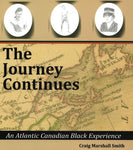 The Journey Continues - An Atlantic Canadian Black Experience