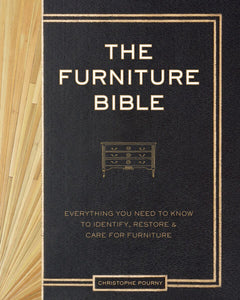The Furniture Bible from Christophe Pourny, a comprehensive guide to identify and restore furntiure.  Foreword by Martha Stewart