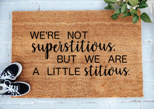 We're Not Superstitious But We Are A Little Stitious Door Mat