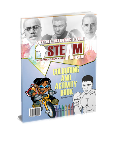 We're Riding Full STEAM Ahead! (Activity book featuring famous Black men) - The LEGACY Collexion