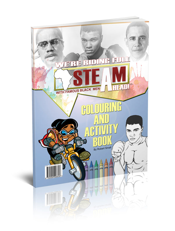 Let's Ride Full STEAM Ahead! (Activity book featuring famous Black men - The LEGACY Collexion