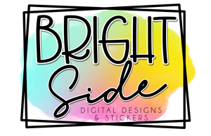 Bright Side Digital Designs & Stickers