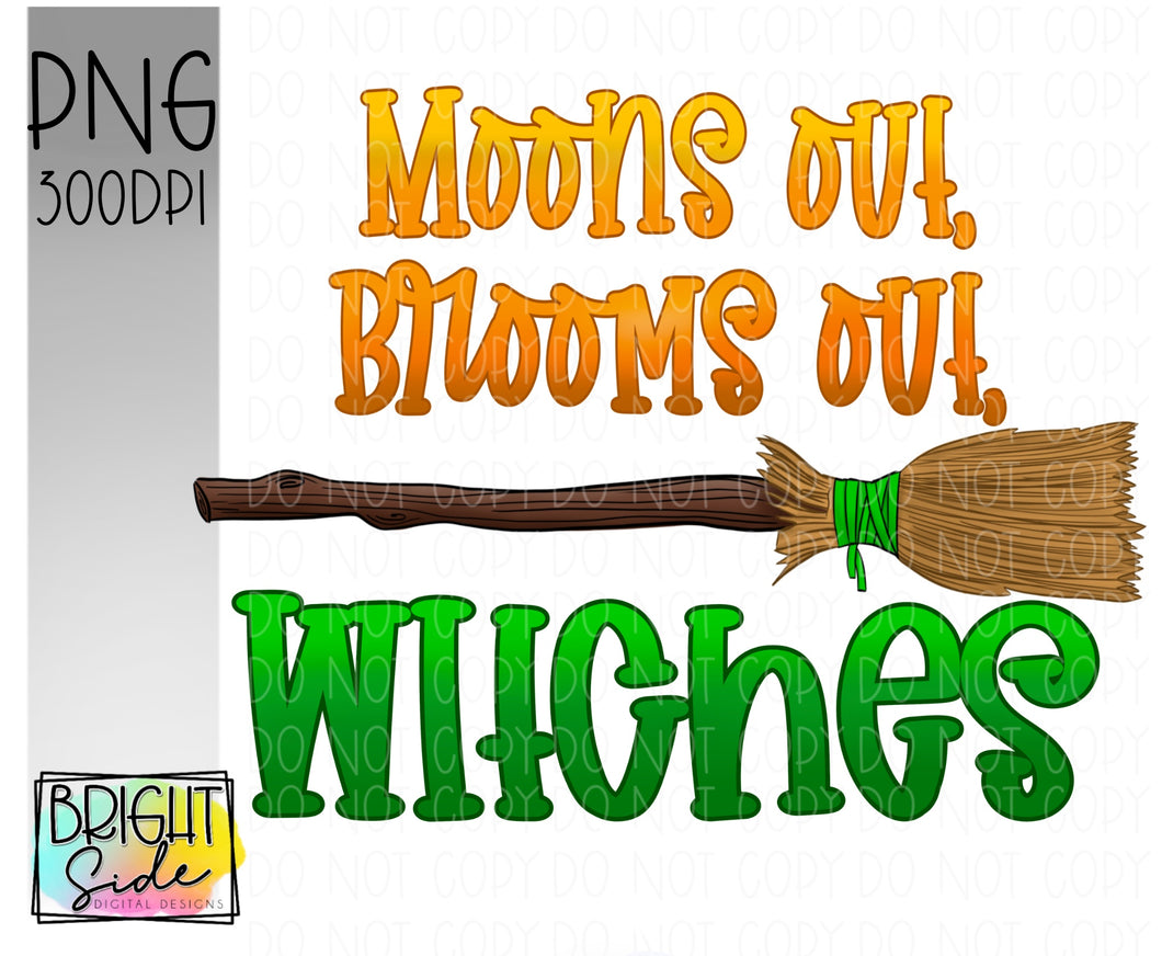 Moons out, Brooms out, Witches
