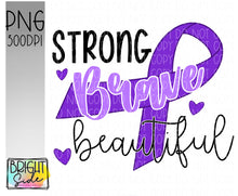 Load image into Gallery viewer, Strong, Brave, Beautiful -Purple ribbon