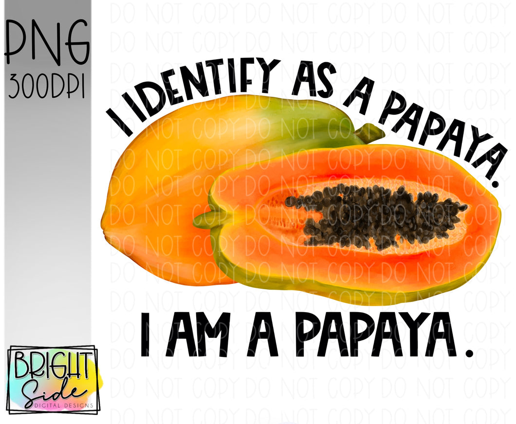 I am a papaya