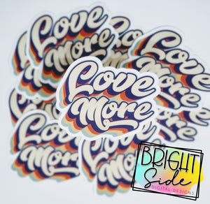 Love More Vinyl Stickers