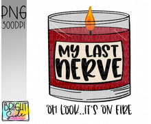 Load image into Gallery viewer, My last nerve candle