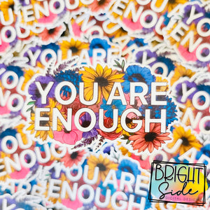 You Are Enough vinyl stickers