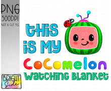 Load image into Gallery viewer, This is my coco melon watching blanket