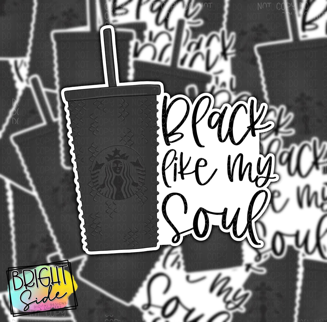 Black like my soul vinyl sticker