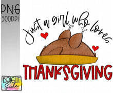 Load image into Gallery viewer, Just a girl who loves thanksgiving