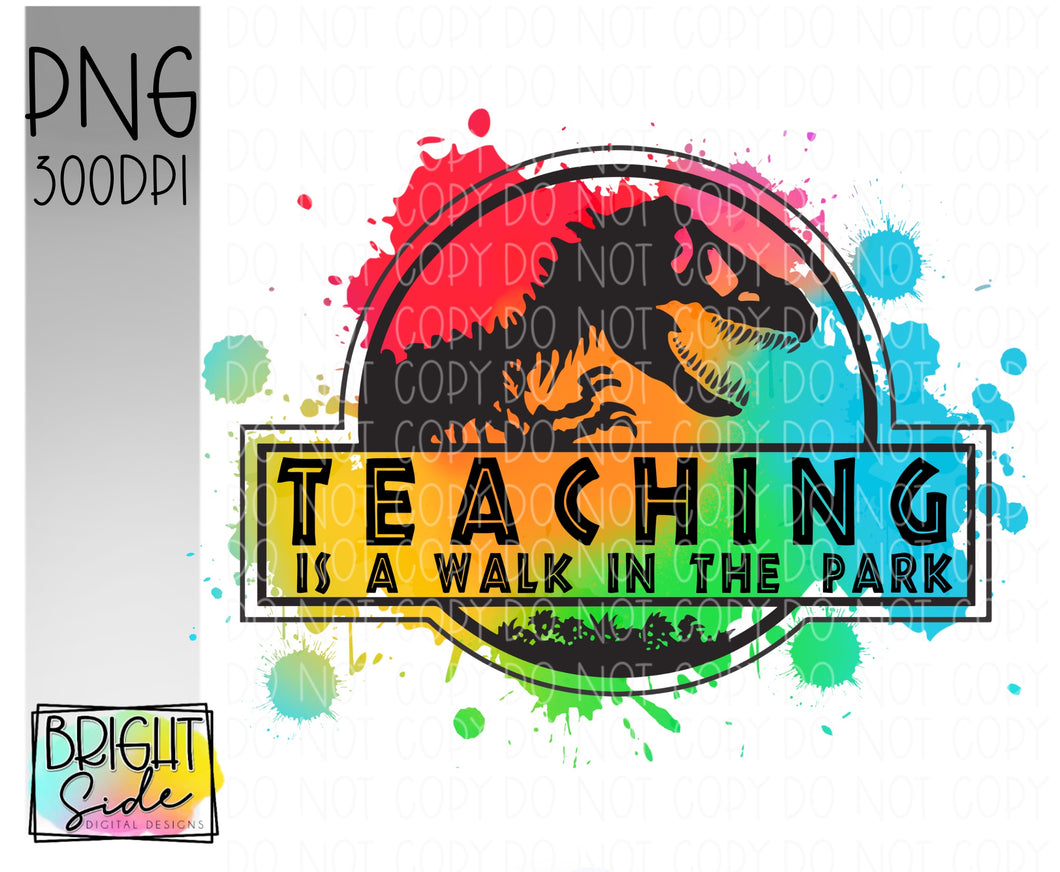 Teaching is a Walk in the Park -paint splatter