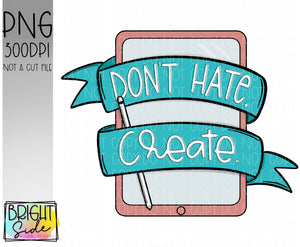 Don't Hate. Create. iPad version