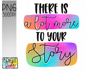 There is a lot more to your story