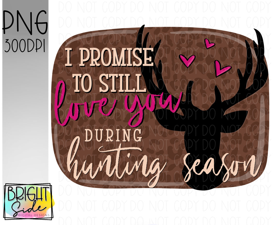 I promise to still love you during hunting season