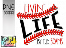 Load image into Gallery viewer, Livin' life by the seams- baseball