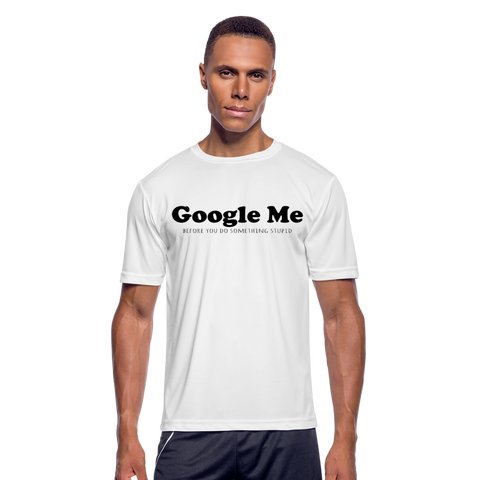Google Me - Men's Moisture Wicking Performance T-Shirt - white