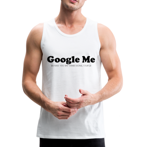 Google Me- Men's Premium Tank - white