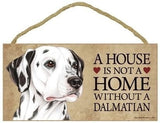 A House Is Not A Home Without A Dalmatian  Door wood Sign'