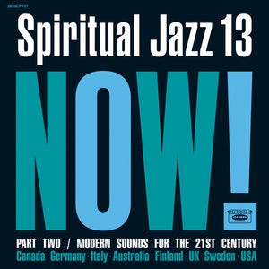 Various - Spiritual Jazz 13: Now! Part Two / Modern Sounds For The 21st Century (2LP-Vinyl Record/New)