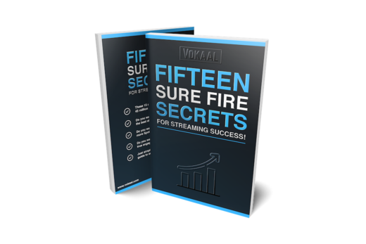 15 SURE FIRE SECRETS FOR STREAMING SUCCESS!