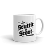 Scuttle or Scoot - Coffee Mug
