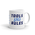 Tools Not Rules - Coffee Mug