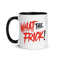 What The Frick - Coffee Mug
