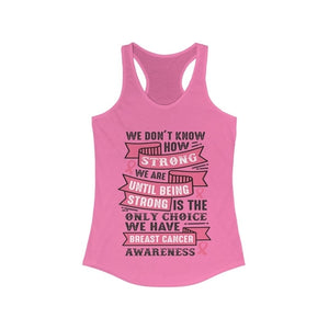 We Don't know how Strong we are Racerback Tank Top