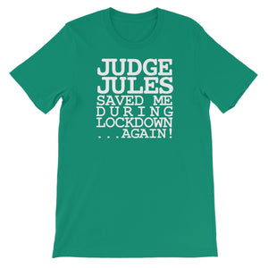 Judge Jules Saved Me During Lockdown...Again! Unisex Short Sleeve T-Shirt