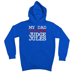 My Dad Loves Judge Jules Kids Retail Hoodie