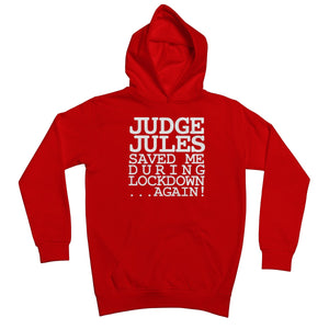 Judge Jules Saved Me During Lockdown...Again! Kids Retail Hoodie
