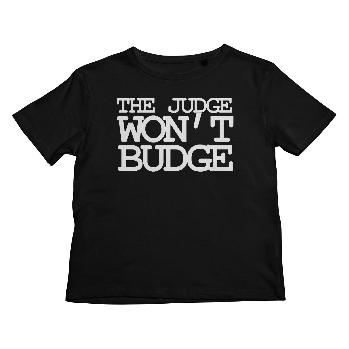 The Judge Won't Budge Kids T-Shirt