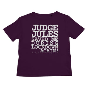 Judge Jules Saved Me During Lockdown...Again! Kids Retail T-Shirt