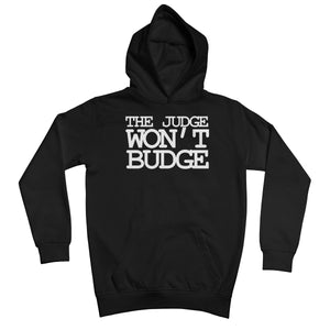 The Judge Won't Budge Kids Hoodie