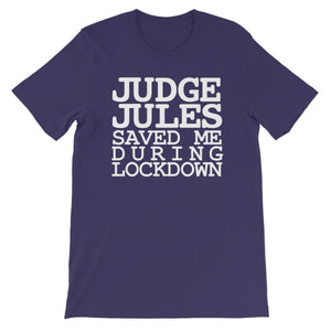 Judge Jules Saved Me During Lockdown Unisex Short Sleeve T-Shirt