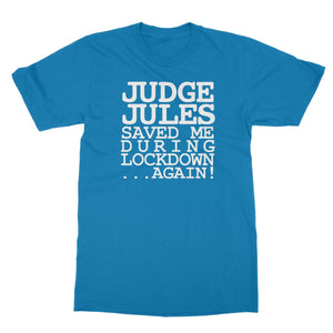 Judge Jules Saved Me During Lockdown...Again! Softstyle T-Shirt