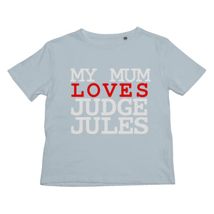 My Mum Loves Judge Jules Kids Retail T-Shirt