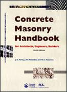 Concrete Masonry Handbook for Architects, Engineers, Builders, Sixth Edition